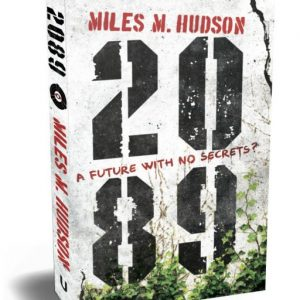 Miles Hudson's novels 2089 and The Mind's Eye in paperback.