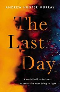 Cover image for The Last Day by Andrew Hunter-Murray
